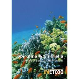 Spirulina & Chlorella - Lichtnahrung des 21. Jahrhunderts